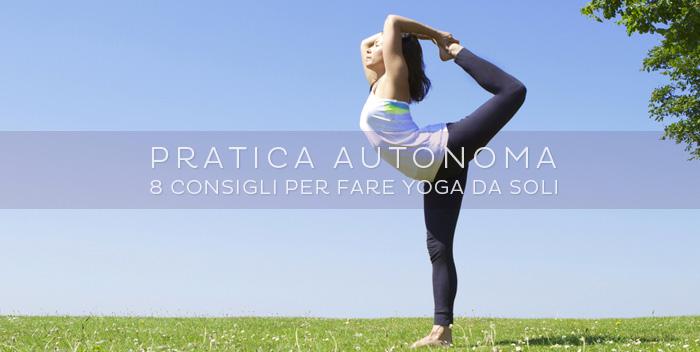 Praticare yoga da soli è possibile? 8 consigli da un'insegnante