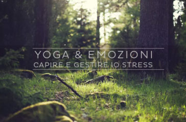 Yoga e emozioni: capire e gestire lo stress