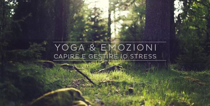 Lo stress: lo yoga ci può aiutare a capirlo e a gestirlo