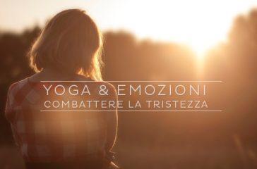 Yoga e Emozioni: combattere la tristezza