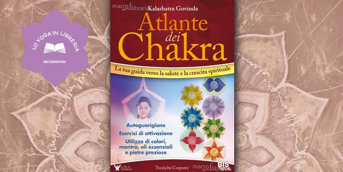 Atlante dei Chakra di Kalashatra Govinda – Recensione