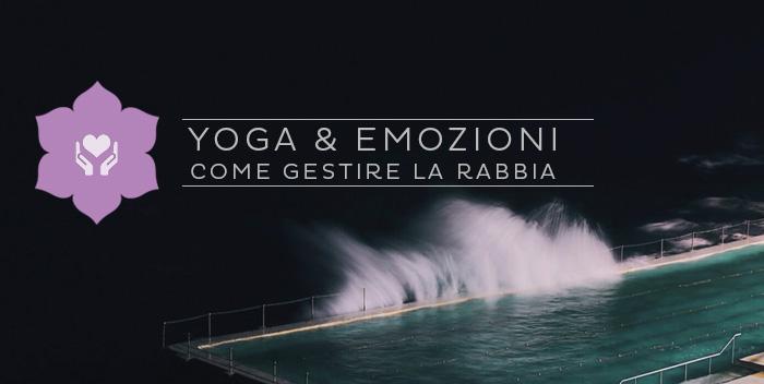 Come gestire la rabbia: un aiuto dallo yoga