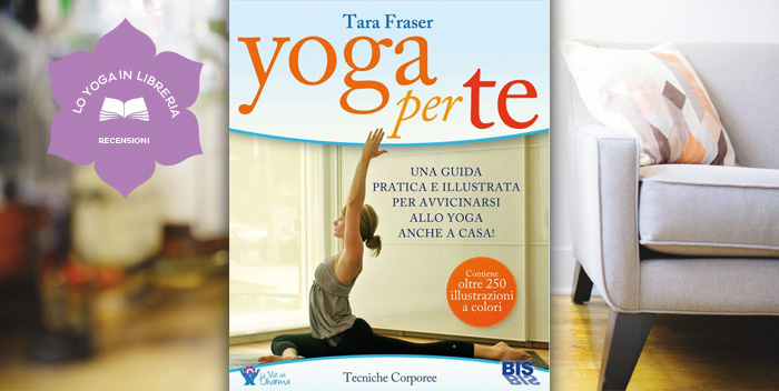 Yoga Per Te di Tara Fraser – Recensione