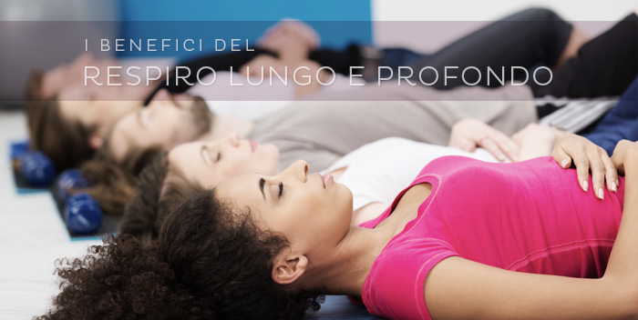 Il respiro lungo e profondo: i benefici per il corpo e la mente