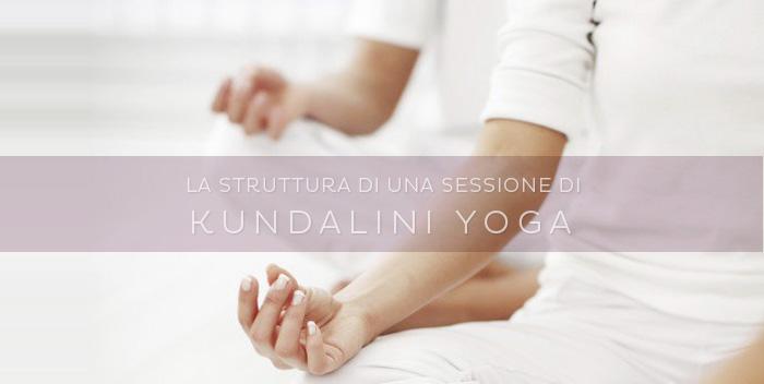 Come si pratica il Kundalini Yoga: la struttura di una sessione