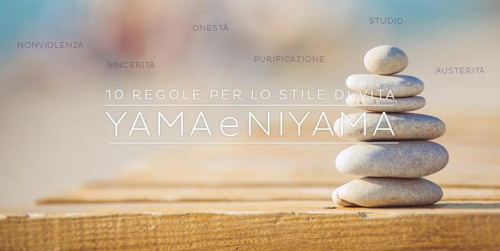 Yama e niyama: 10 regole dallo yoga per lo stile di vita e il comportamento