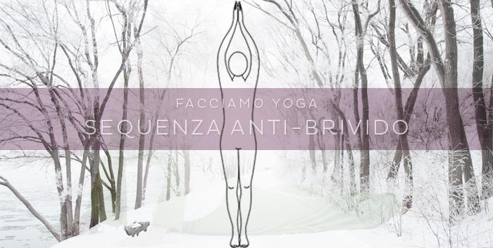 """Yoga """"anti-brivido"""": una sequenza per combattere il freddo"""