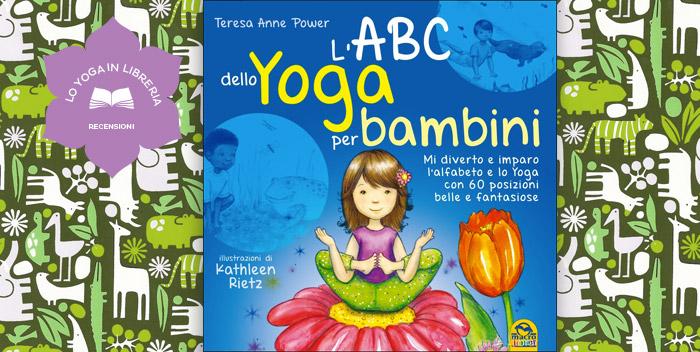 L'ABC dello Yoga per bambini, di Teresa Anne Power – Recensione