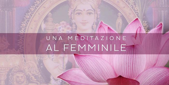 Una meditazione per la donna: invoca la Maha Shakti