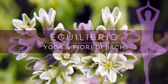Yoga e Fiori di Bach: equilibrio fuori e dentro