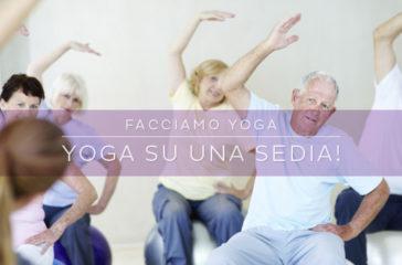 Yoga per la terza età: una sequenza yoga da fare su una sedia!