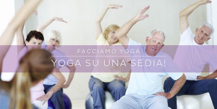 Yoga per la terza età: una semplice sequenza sulla sedia