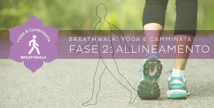 Breathwalk – Fase 2: l'Allineamento