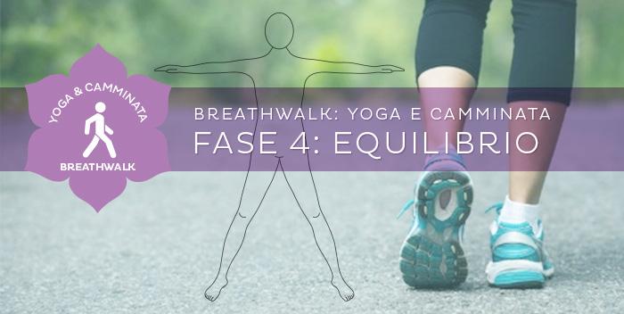 Breathwalk – Fase 4: Equilibrio