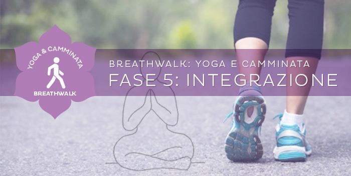 Breathwalk – Fase 5: Integrazione
