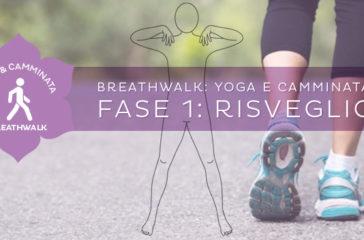 Breathwalk: gli esercizi di risveglio
