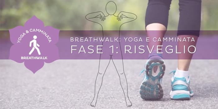 Breathwalk – Fase 1: il Risveglio