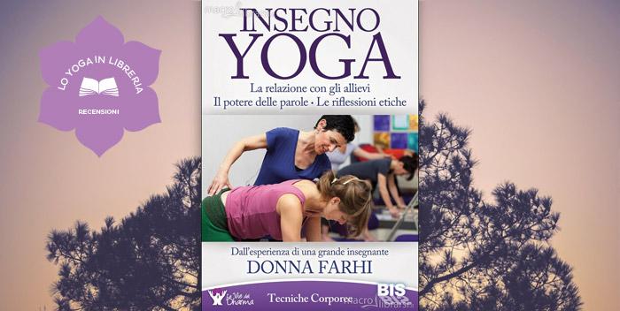 Insegno Yoga di Donna Farhi – Recensione