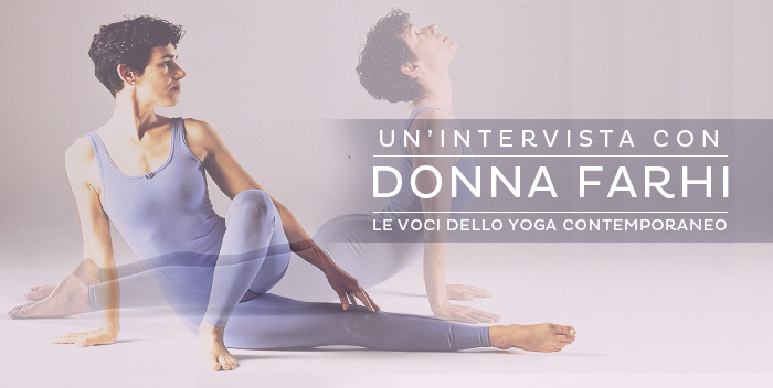 Insegnare yoga: una conversazione con Donna Farhi
