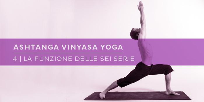 Le sei Serie dell'Ashtanga Vinyasa Yoga