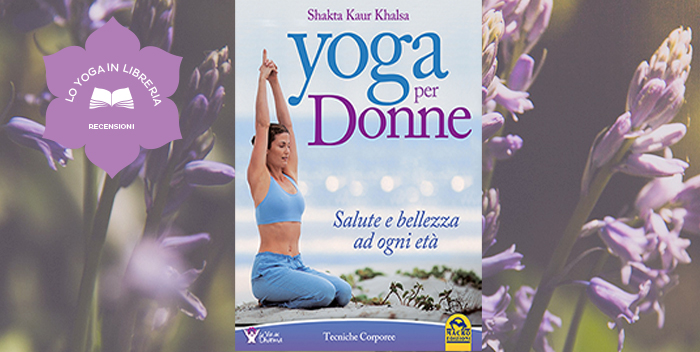 Yoga Per Donne, di Shakta Kaur – Recensione