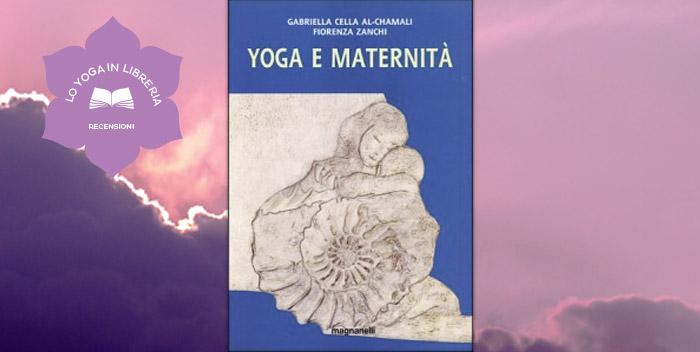 Yoga e Maternità di Gabriella Cella Al-Chamali e Fiorenza Zanchi – recensione