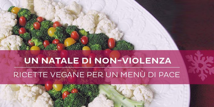 Un Natale di non-violenza: ricette vegane per un menù di pace