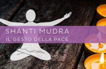 Shanti Mudra, il gesto della pace