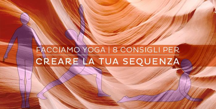 8 consigli pratici per creare una sequenza yoga