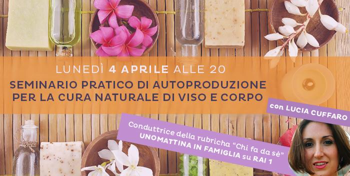 4 Aprile: Seminario Di Autoproduzione per La Cura Naturale di Viso e Corpo
