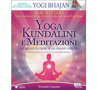 Kundalini Yoga e la Meditazione – Guru Rattana Kaur