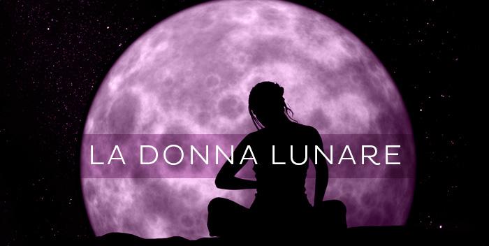 La donna lunare e il ciclo creativo di trasformazione