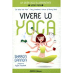 Vivere lo Yoga, di Sharon Gannon