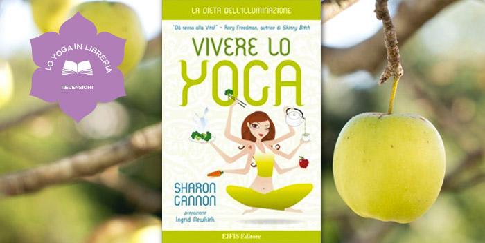 Vivere lo Yoga, di Sharon Gannon – recensione