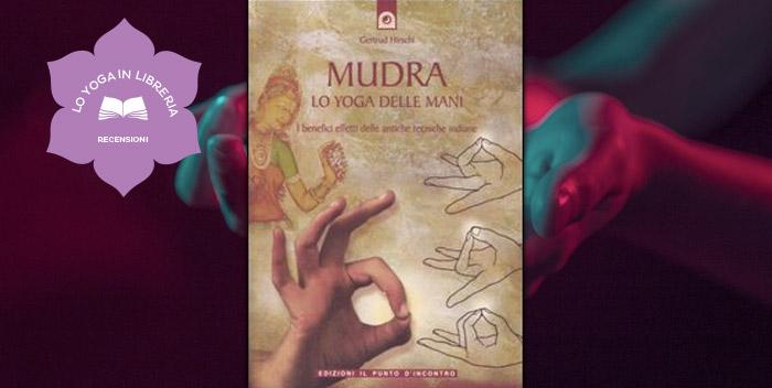 Mudra. Lo yoga delle mani di Gertrud Hirschi – Recensione