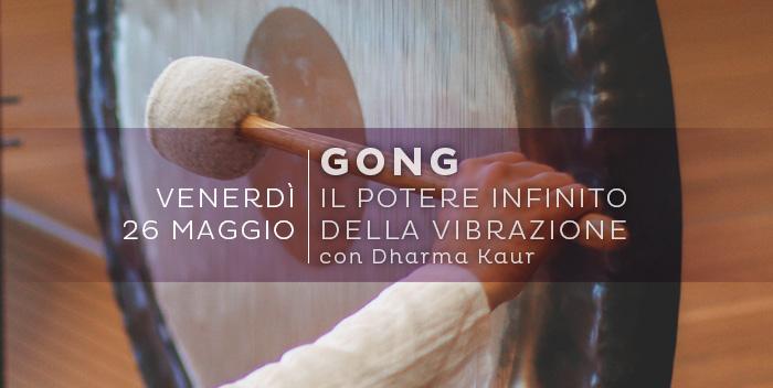 26 Maggio: Il Gong – il potere infinito della vibrazione