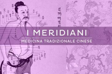 cosa sono i meridiani della medicina tradizionale cinese?