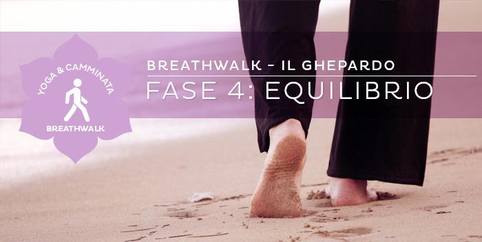 Breathwalk: il Ghepardo – Fase 4: Equilibrio