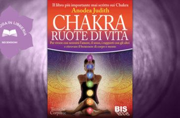 Chrakra Ruote di Vita, di Anodea Judith, recensione