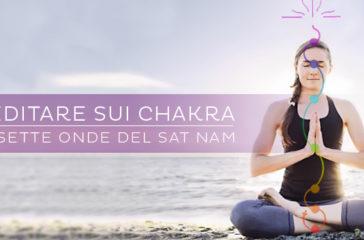 Meditare sui chakra: meditazione delle sette onde del sat nam