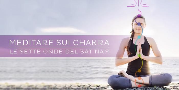 Meditazione e chakra: le sette onde del sat nam