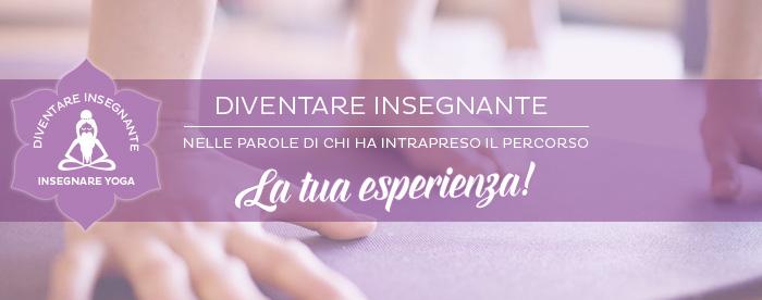 Diventare Insegnante di Yoga: la tua esperienza