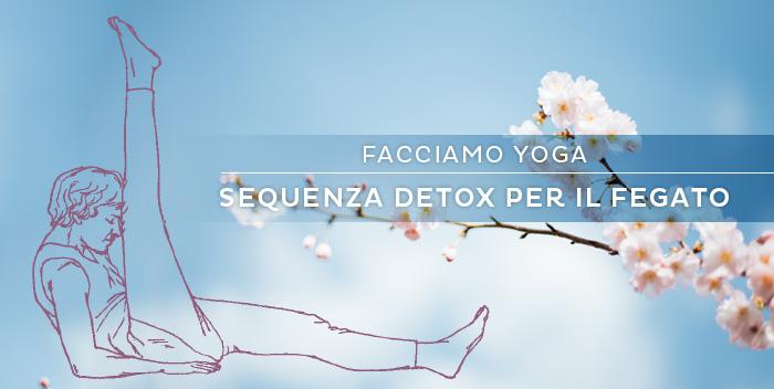 Depurarsi a primavera: una sequenza di yoga per il fegato