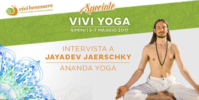 Ananda Yoga: luce, amore e forza positiva. Intervista con Jayadev Jaerschky