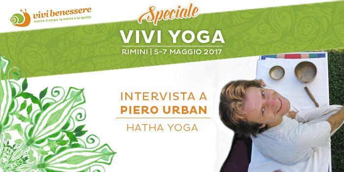 Lo yoga come terapia, per accudirsi e stare meglio: intervista a Piero Urban