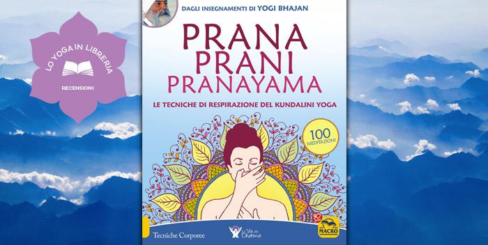 Prana Prani Pranayama, di Yogi Bhajan e Harijot Kaur Khalsa – recensione