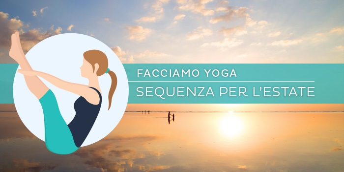 Yoga in estate: una sequenza di Hatha Yoga per i mesi più caldi