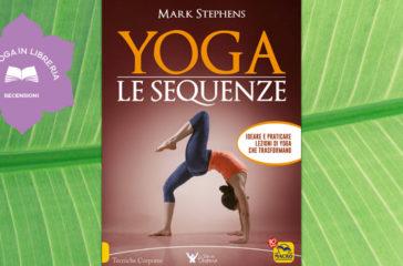 Yoga. Le Sequenze, di Mark Stephens, recensione