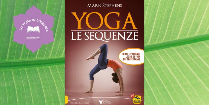 Yoga. Le Sequenze, di Mark Stephens – recensione