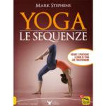 Yoga. Le Sequenze, di Mark Stephens